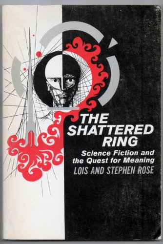 9780804219488: The Shattered Ring: Science Fiction and the Quest for Meaning