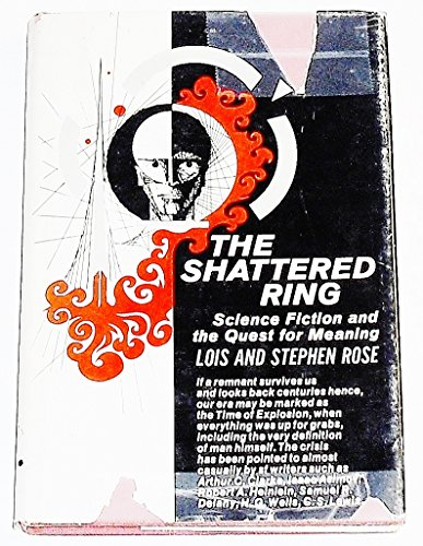 9780804219679: The shattered ring;: Science fiction and the quest for meaning