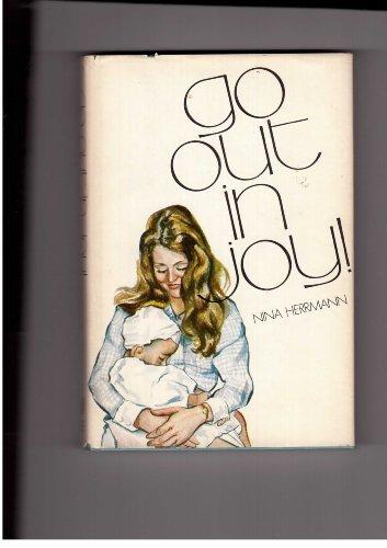 Go out in joy!: Donnelley, Nina Herrmann