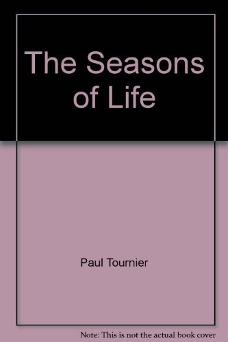 The Seasons of Life: Tournier, Paul