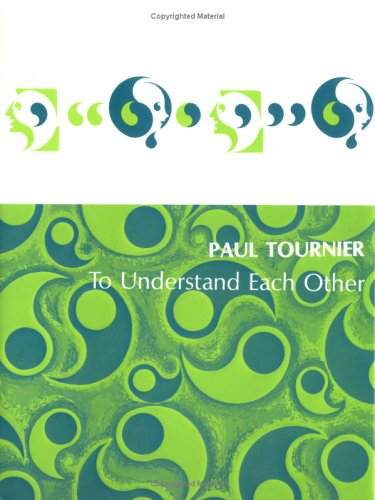 To Understand Each Other: Tournier, Paul