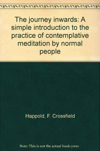 9780804223799: The journey inwards: A simple introduction to the practice of contemplative meditation by normal people
