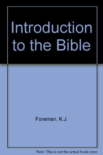 Introduction to the Bible: K.J. Foreman