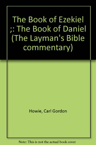 The Book of Ezekiel & The Book of Daniel (The Layman's Bible commentary)