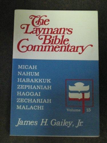 9780804230759: Micah, Nahum, Habakkuk, Zephaniah, Haggai, Zechariah, Malachi (Layman's Bible Commentary)