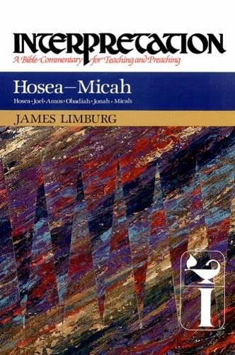 HOSEA-MICHAH : Interpretation : A Bible Commentary for Teaching and Preaching