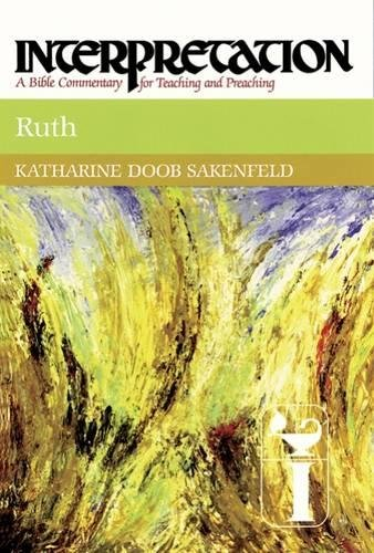 Ruth (Interpretation: A Bible Commentary for Teaching & Preaching) (0804231494) by Katharine Doob Sakenfeld