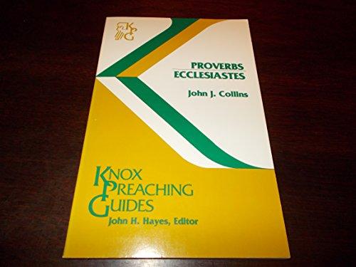 Proverbs, Ecclesiastes (Preaching Guides): Collins, John Joseph