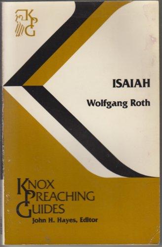 Isaiah: Wolfgang Roth (Knox Preaching Guides)