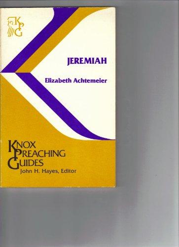 Jeremiah (Knox Preaching Guides) (0804232229) by Achtemeier, Elizabeth