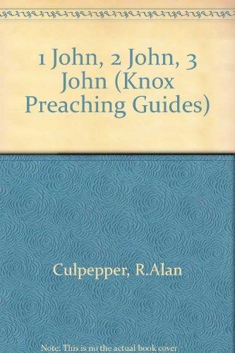 1 John, 2 John, 3 John (Knox Preaching Guides): Culpepper, R. Alan