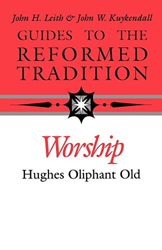 9780804232524: Worship (Guides to the Reformed Tradition)