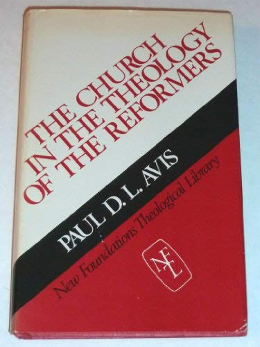 9780804237086: The Church in the theology of the reformers (New foundations theological library)