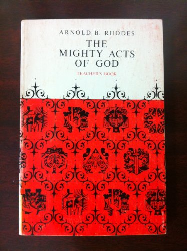 The mighty acts of God: Teacher's book: Arnold Black Rhodes
