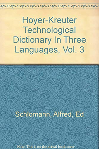 Hoyer-Kreuter Technological Dictionary in Three Languages (Volume: Alfred Schlomann