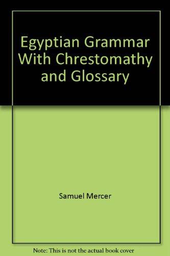 9780804403535: Egyptian Grammar With Chrestomathy and Glossary