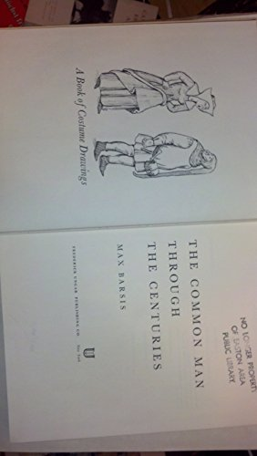 9780804410755: The Common Man Through the Centuries: A Book of Costume Drawings