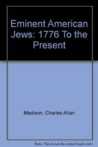 9780804415767: Eminent American Jews: 1776 To the Present