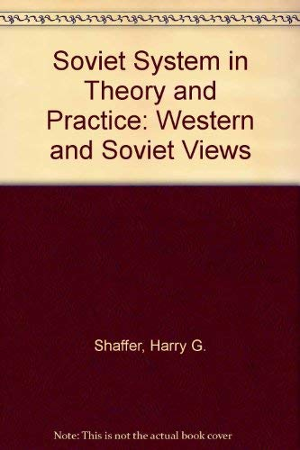 The Soviet System in Theory and Practice: Western and Soviet Views