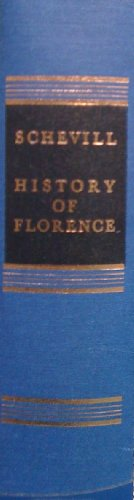 History of Florence from the Founding of: Schevill, Ferdinand