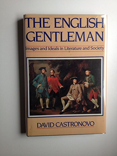 9780804421058: The English Gentleman: Images and Ideals in Literature and Society