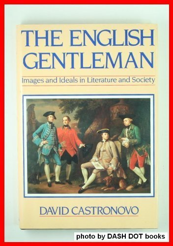The English Gentleman : Images and Ideals: David Castronovo