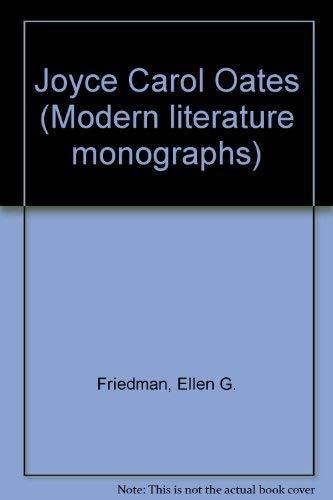 9780804422215: Joyce Carol Oates (Modern literature monographs)
