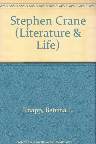 Stephen Crane (Literature and Life) (0804424683) by Knapp, Bettina L.