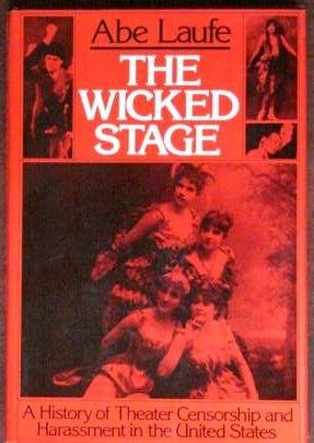 The wicked stage: A history of theater: Abe Laufe