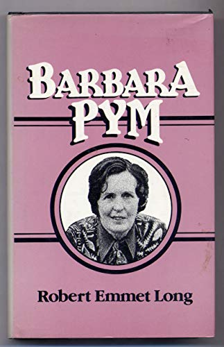 Barbara Pym (Literature and Life): Robert Emmet Long