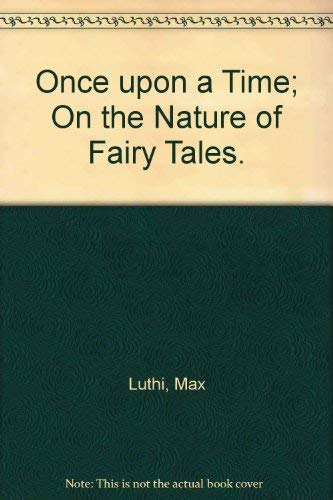 9780804425650: Once upon a Time; On the Nature of Fairy Tales.