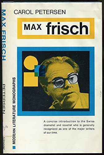 Max Frisch. (Modern Literature Monographs): Carol Petersen