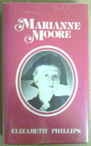 Marianne Moore (Modern Literature Series): Phillips, Elizabeth