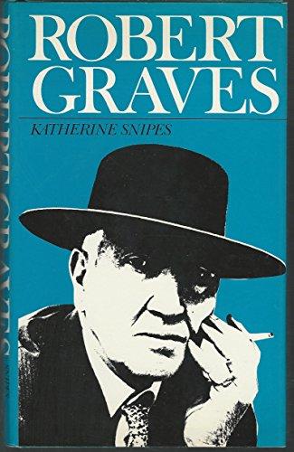 Robert Graves (Modern Literature Monographs): Katherine Snipes