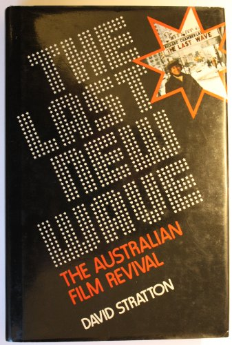 Last New Wave:  the Australian Film Revival (0804428425) by Stratton, David