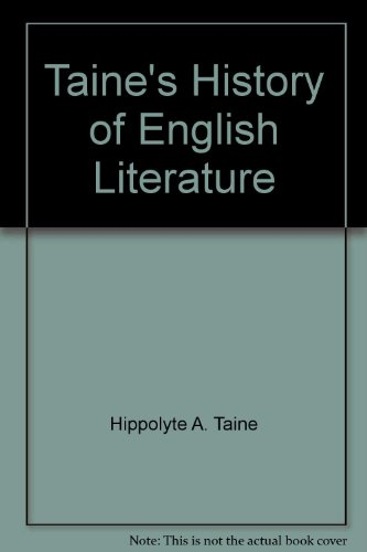 History of English literature (4 Volume Set): Taine, Hippolyte Adolphe