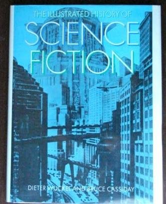 9780804429849: The Illustrated History of Science Fiction (Ungar Writers Recognitions Series)
