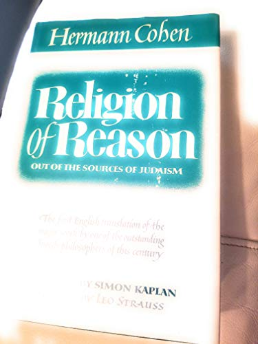 9780804452298: Religion of Reason: Out of the Sources of Judaism [Gebundene Ausgabe] by