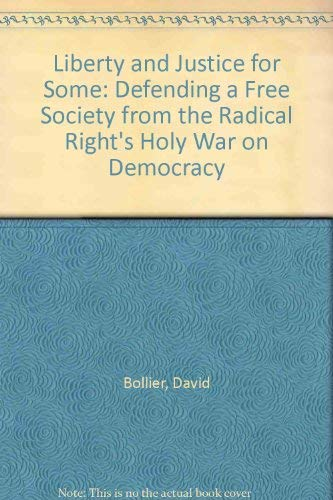 9780804460606: Liberty and Justice for Some: Defending a Free Society from the Radical Right's Holy War on Democracy
