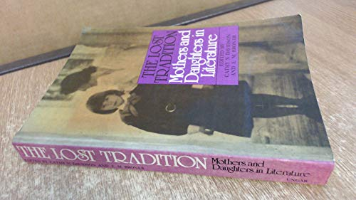 9780804461122: Lost Tradition - Mothers and Daughters in Literature