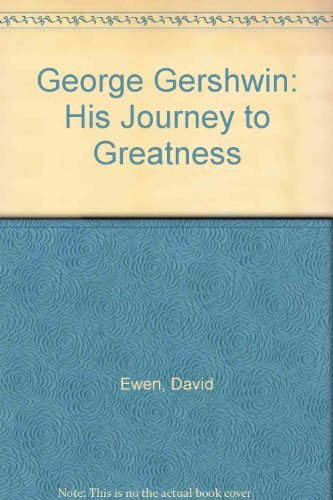 9780804461290: George Gershwin: His Journey to Greatness