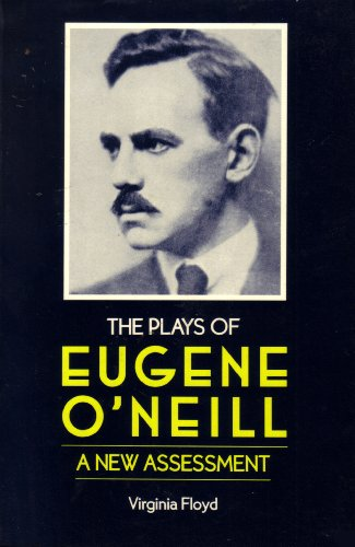 The Plays of Eugene O'Neill: A New Assessment (Literature & Life Series): Floyd, Virginia