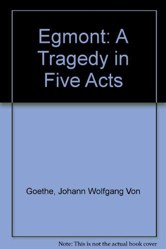 9780804461856: Egmont: A Tragedy in Five Acts (English and German Edition)