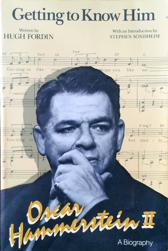 9780804462006: Getting to Know Him: A Biography of Oscar Hammerstein II