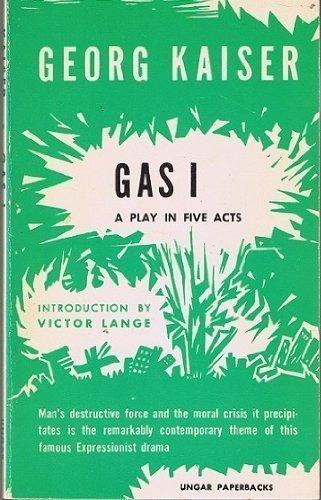 Gas One: A Play: Kaiser, Georg