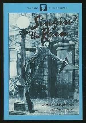 9780804463508: Singin' In the Rain: Story and Screenplay: Classic Film Scripts