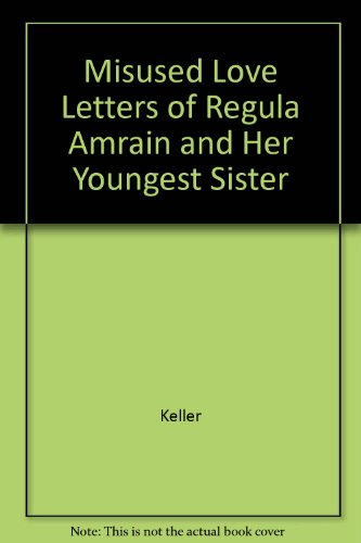 9780804463553: Misused Love Letters and Regula Amrain and Her Youngest Sister (Two Novellas)