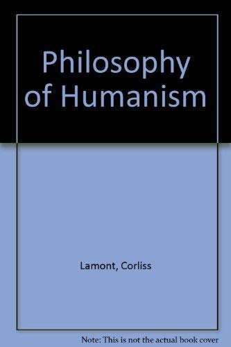 9780804463782: The Philosophy of Humanism