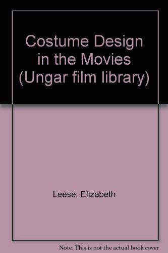 Costume Design in the Movies (Ungar film library): Elizabeth Leese