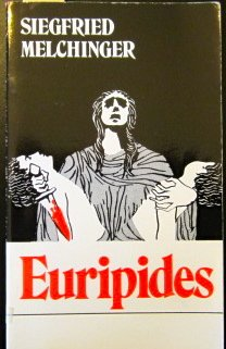 Euripides: Melchinger, Siegfried